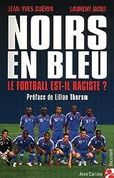 NOIRS EN BLEU LE FOOTBALL EST