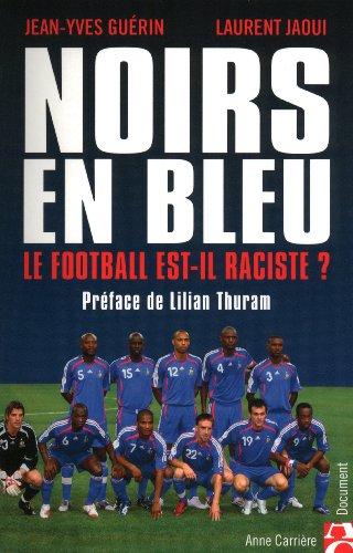 NOIRS EN BLEU LE FOOTBALL EST par JEAN-YVES GUERIN