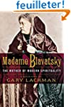 Madame Blavatsky: The Mother of Moder...