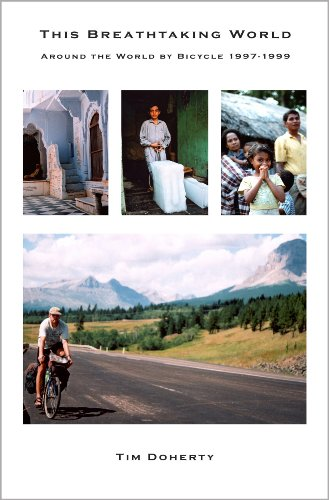 This Breathtaking World: Around the World by Bicycle 1997 - 1999 (English Edition)