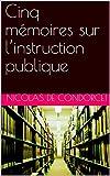Cinq mémoires sur l'instruction publique - Format Kindle - 1,59 €