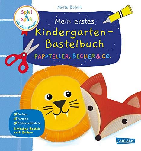 Spiel+Spaß für KiTa-Kinder: Mein erstes Kindergarten-Bastelbuch: Pappteller, Becher & Co.: Erstes Basteln ab 3 Jahren -