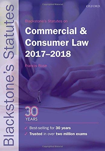 Blackstone's Statutes on Commercial & Consumer Law 2017-2018 (Blackstone's Statute Series)