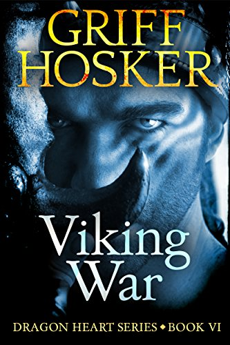 Viking War (Dragonheart Book 6) (English Edition) por Griff Hosker
