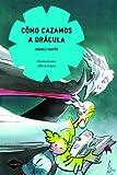 Best Como cometas - Cómo cazamos a Drácula (Cometa +8) Review