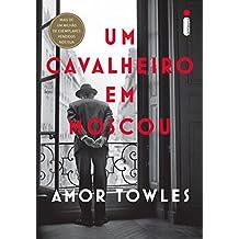 Um cavalheiro em Moscou (Portuguese Edition)