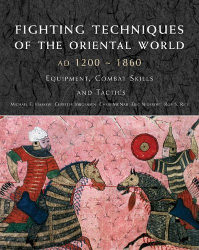 Fighting Techniques of the Oriental World 1200-1860 by Michael Haskew (2008-10-15)
