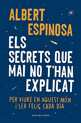 Els secrets que mai no t'han explicat: Per viure en aquest món i ser feliç cada dia (ACTUALITAT)