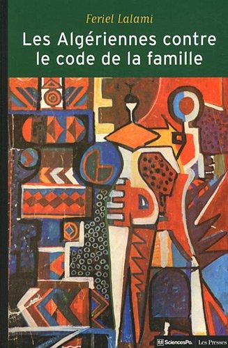 Les Algériennes contre le code de la famille : La lutte pour l'égalité par Feriel Lalami