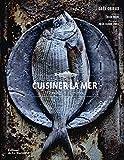 Cuisiner la mer. 70 espèces et 90 recettes