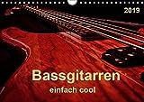 Bassgitarren - einfach cool (Wandkalender 2019 DIN A4 quer): Der Bass - erst wenn er beginnt zu spielen, fängt das Lied wirklich an. (Monatskalender, 14 Seiten ) (CALVENDO Kunst)