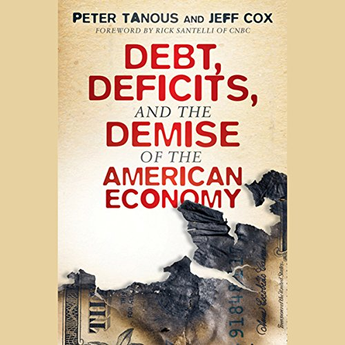 Debt, Deficits, and the Demise of the American Economy  Audiolibri