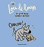 Lou le loup - Un p'tit loup curieux de tout