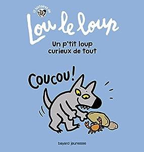 """Afficher """"Lou le loup<br /> Un p'tit loup curieux de tout"""""""
