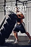 Das komplette Trainings-Workout-Programm zur Forderung der Starke im Crossfit: Entwickle mehr Kraft,...