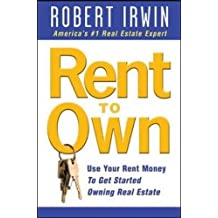 Rent to Own: Use Your Rent Money to Get Started Owning Real Estate