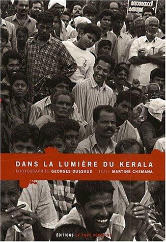 Dans la lumire du Kerala: 84 photographies en bichromie de Georges Dussaud
