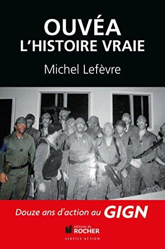 Ouvéa: L'histoire vraie par Michel Lefèvre