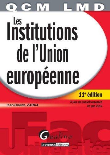 Les institutions de l'Union Européenne par Jean-Claude Zarka