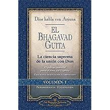 Dios Habla Con Arjuna: El Bhagavad Guita, Vol. 1: La Ciencia Suprema de La Unin Con Dios