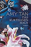 Das Kurtisanenhaus: Roman - Amy Tan