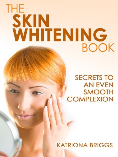The Skin Whitening Book - Secrets to An Even Smooth Complexion (English Edition)