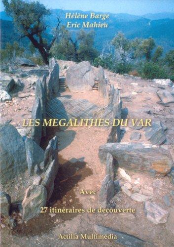 Les Megalithes du Var avec 27 Itinéraires de Découverte + Cederom