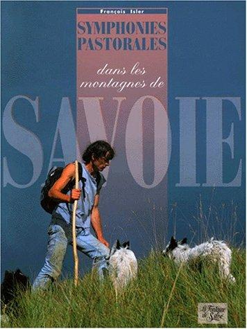 Symphonies pastorales dans les montagnes de Savoie