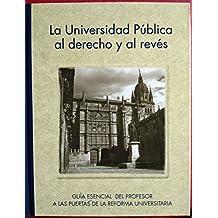 La Universidad Pública al derecho y al revés.