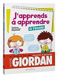 J'apprends à apprendre - à l'école par André Giordan