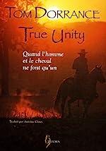 True Unity - Quand l'homme et le cheval ne font qu'un de Tom Dorrance