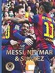 Messi, Neymar, and Su�rez: The Barcel...