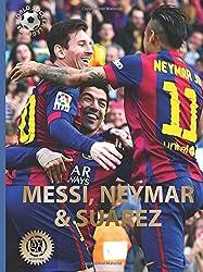 Messi, Neymar, and Suarez: The Barcelona Trio (World Soccer Legends)