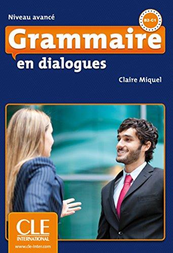 Grammaire en dialogues - Niveau avancé. Buch + Audio-CD + Corrigés par Claire Miquel