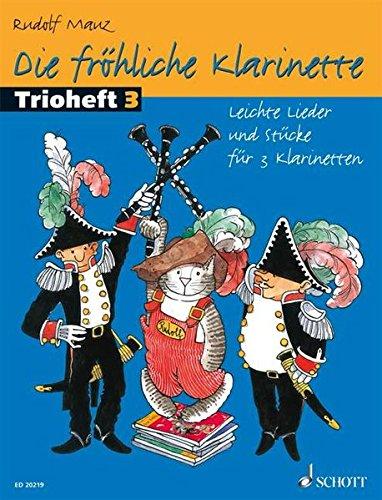 Die fröhliche Klarinette: Leichte Lieder und Stücke für 3 Klarinetten. 3 Klarinetten. Spielpartitur. (Klarinette Leichte Lieder)