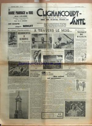 CLIGNANCOURT SANTE [No 33] du 01/10/1934 - LA, S'ELEVAIT L'OPPIDUM GAULOIS... - DECOUVERTES A GERGOVIE PAR PIERRE LORRIS - A TRAVERS LE MOIS... - CE QU'IL FAUT SAVOIR... - LES CAUSES ET LE TRAITEMENT DE L'URTICAIRE - LE COIN DES MAMANS - MON ENFANT EST PARESSEUX... - QUELQUES CONSEILS - SOUFFREZ-VOUS D'UN RHUMATISME MUSCULAIRE - NOS AMIS, LES FRUITS... - MANGEZ DU RAISIN - L'ACTION DU JUS DE RAISIN EST COMPARABLE A UN SERUM VIVANT PAR PROF. LABBE - LES BIENFAITS DE LA CURE DE RAIS
