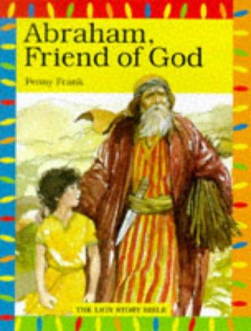 Abraham, Friend of God (The Lion story bible)