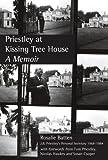 Priestley At Kissing Tree House: A Memoir