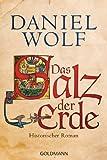 'Das Salz der Erde: Historischer Roman' von Daniel Wolf