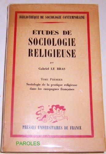 Etudes de sociologie religieuse - Tome 1er - Sociologie de la pratique religieuse dans les campagnes françaises par LE BRAS Gabriel