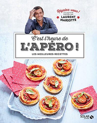 C'est l'heure de l'apéro - Régalez-vous - Laurent Mariotte par COLLECTIF