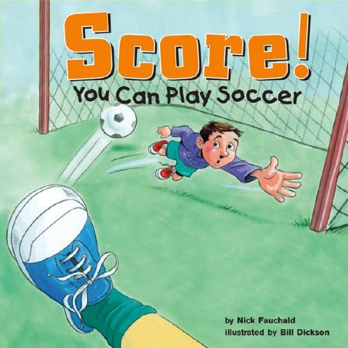 Score!: You Can Play Soccer (Game Day) por Nick Fauchald