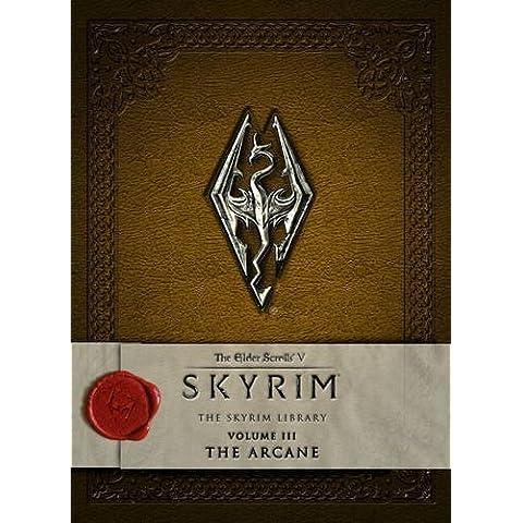 The Elder Scrolls V: Skyrim - The Skyrim Library, Vol. III: The Arcane (Elder Scrolls V Skyrim Library)
