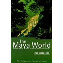 Maya World: The Rough Guide (Rough Guide Travel Guides) by Peter Eltringham (1999-04-29)