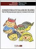 Juegos Para Un Taller De Teatro (Teoria Y Practica)