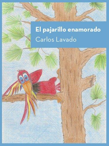 El pajarillo enamorado por Carlos Lavado Huarcaya