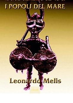 I popoli del mare (Shardana i popoli del mare Vol. 1) di [Melis, Leonardo]
