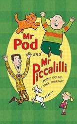Mr Pod and Mr Piccalilli