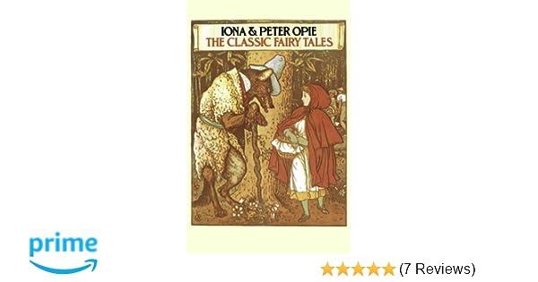 The Classic Fairy Tales: Amazon co uk: Iona Opie, Peter Opie