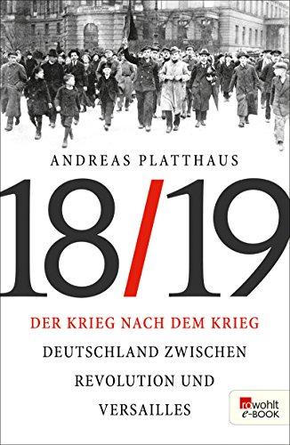der-krieg-nach-dem-krieg-n-deutschland-zwischen-revolution-und-versailles-1918-19